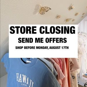 store closing, send me offers!